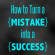 How to Turn a Mistake into a Success