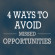 4 Ways to Avoid Missed Opportunities