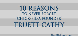 10 Reasons to Never Forget Chick-Fil-A Founder Truett Cathy