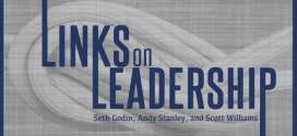 3 Links on Leadership as Learning from Seth Godin, Andy Stanley, and Scott Williams