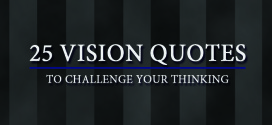 25 Vision Quotes to Challenge Your Thinking