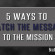 5 Ways to Match the Message to a Mission