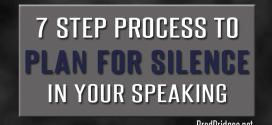 7 Step Process to Plan for Silence in Your Speaking