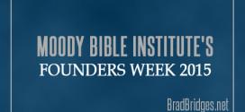 Moody Bible Institute's Founders Week 2015