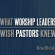 What Worship Leaders Wish Pastors Knew