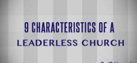 9 Characteristics of a Leaderless Church