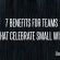 7 Benefits for Teams that Celebrate Small Wins