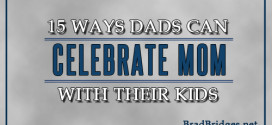 15 Ways Dads Can Celebrate Mom With Their Kids