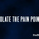 Isolate the Pain Points