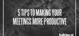 5 Tips to Make Your Meetings More Productive